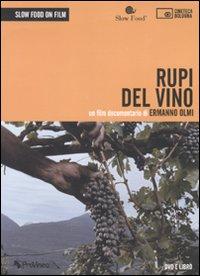 Rupi del vino. Un film documentario di Ermanno Olmi. DVD. Con libro