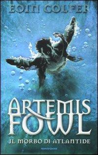 Il morbo di Atlantide. Artemis Fowl.