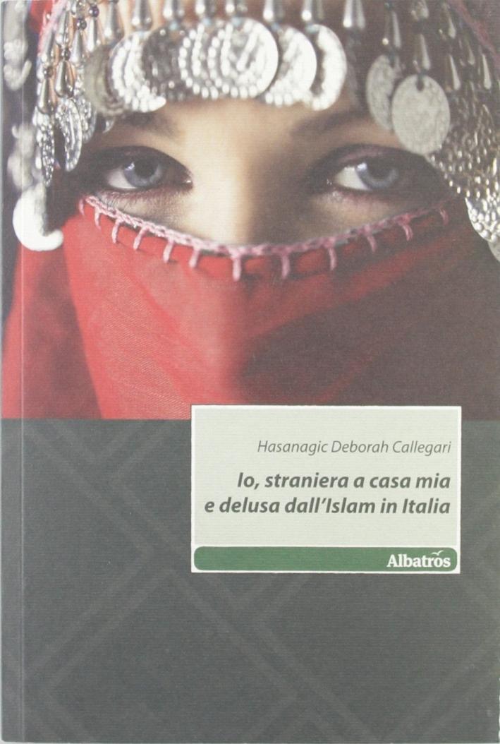 Io, straniera a casa mia e delusa dall'Islam in Italia
