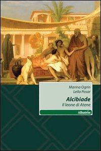 Alcibiade. Il leone di Atene