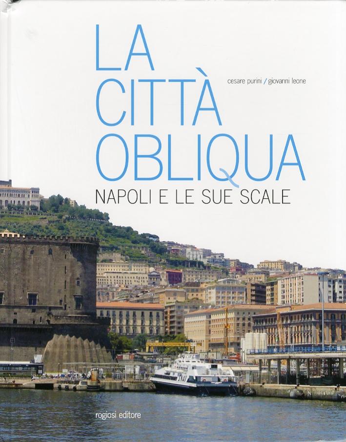 La città obliqua. Napoli e le sue scale
