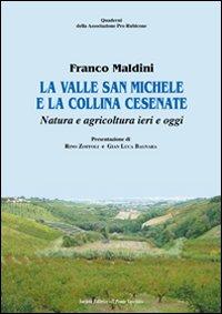 La valle San Michele e la collina cesenate. Natura e agricoltura ieri e oggi.