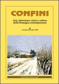 Confini. Arte e letteratura, storia e cultura della Romagna contemporanea. Vol. 36