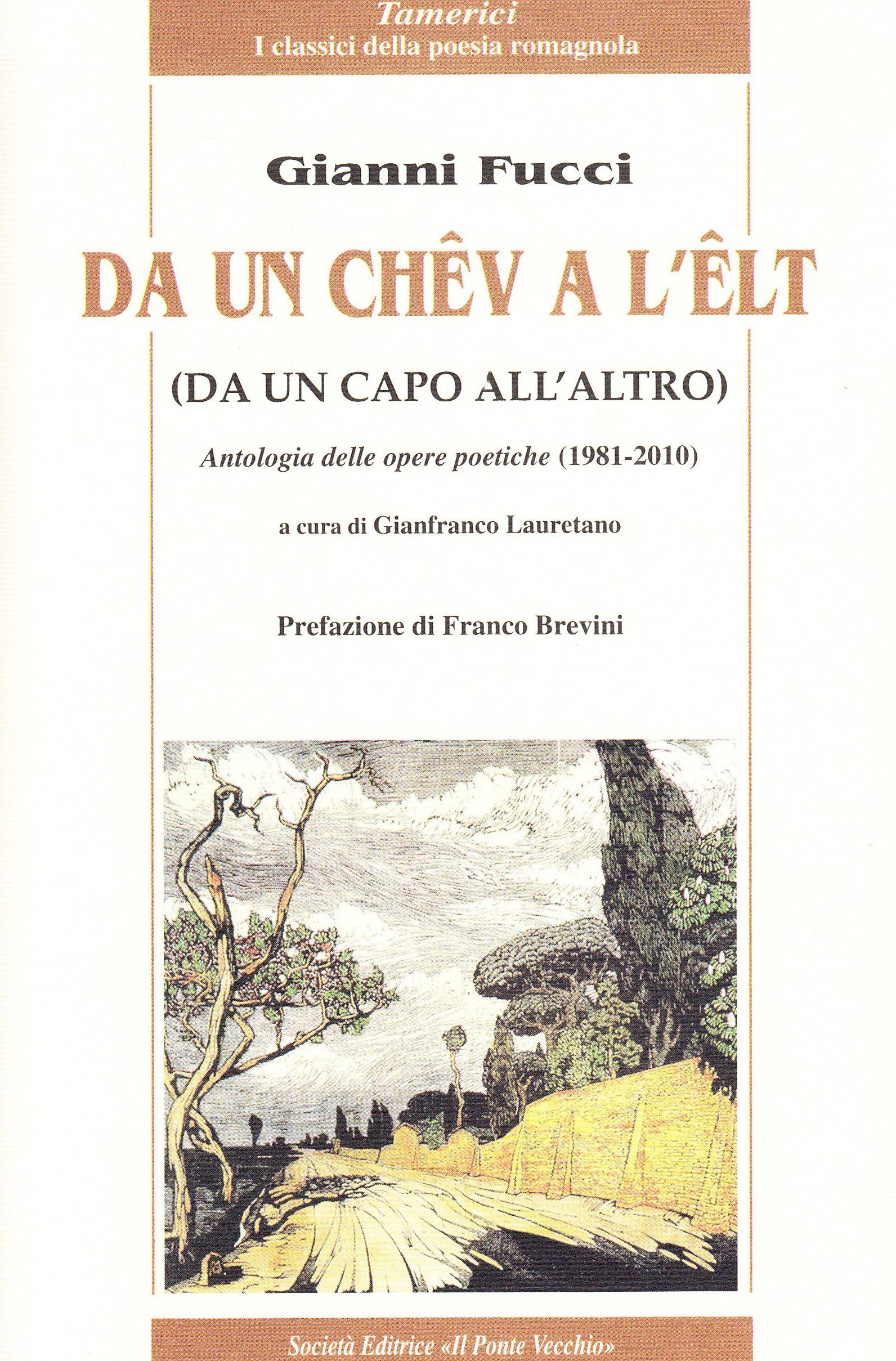 Da un chêv a l'êlt. Antologia delle opere poetiche (1981-2010).