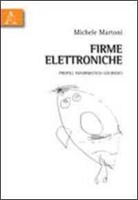 Firme elettroniche. Profili informatico-giuridici