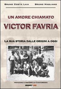 Un amore chiamato Victor Favria. La sua storia dalle origini a oggi.