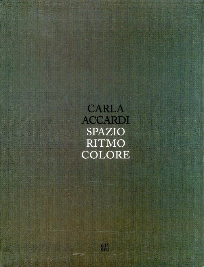 Carla Accardi. Spazio ritmo colore.