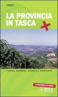 La provincia in tasca. Itinerari, curiosità e opportunità in provincia di Cuneo
