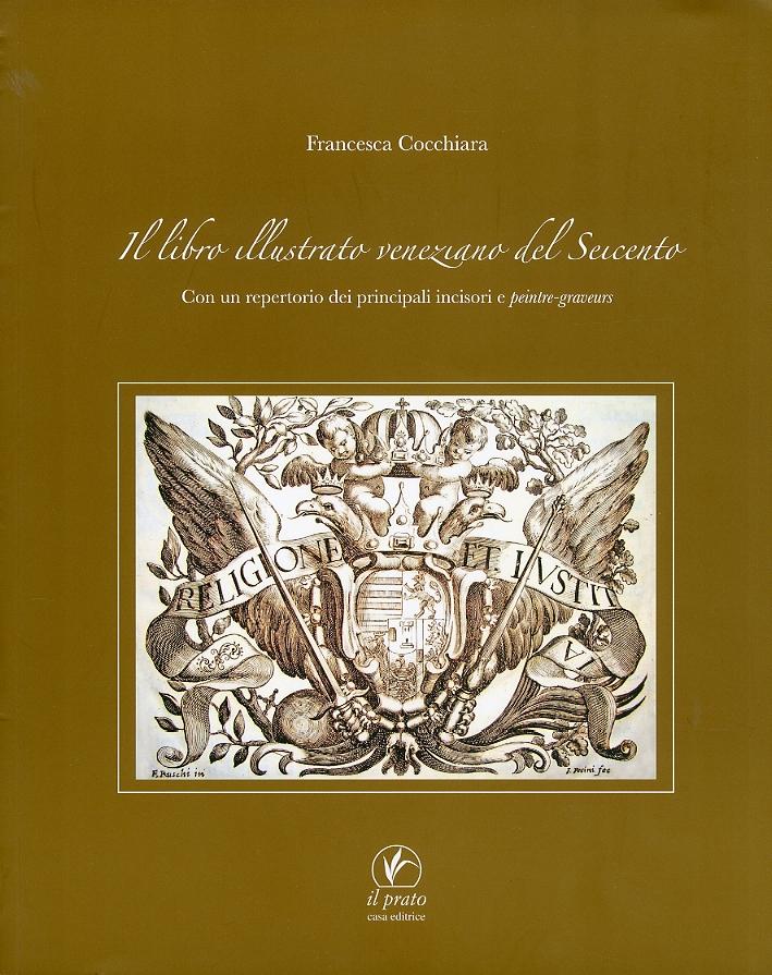 Il libro illustrato veneziano del Seicento. Con un repertorio dei principali incisori e peintre-graveurs