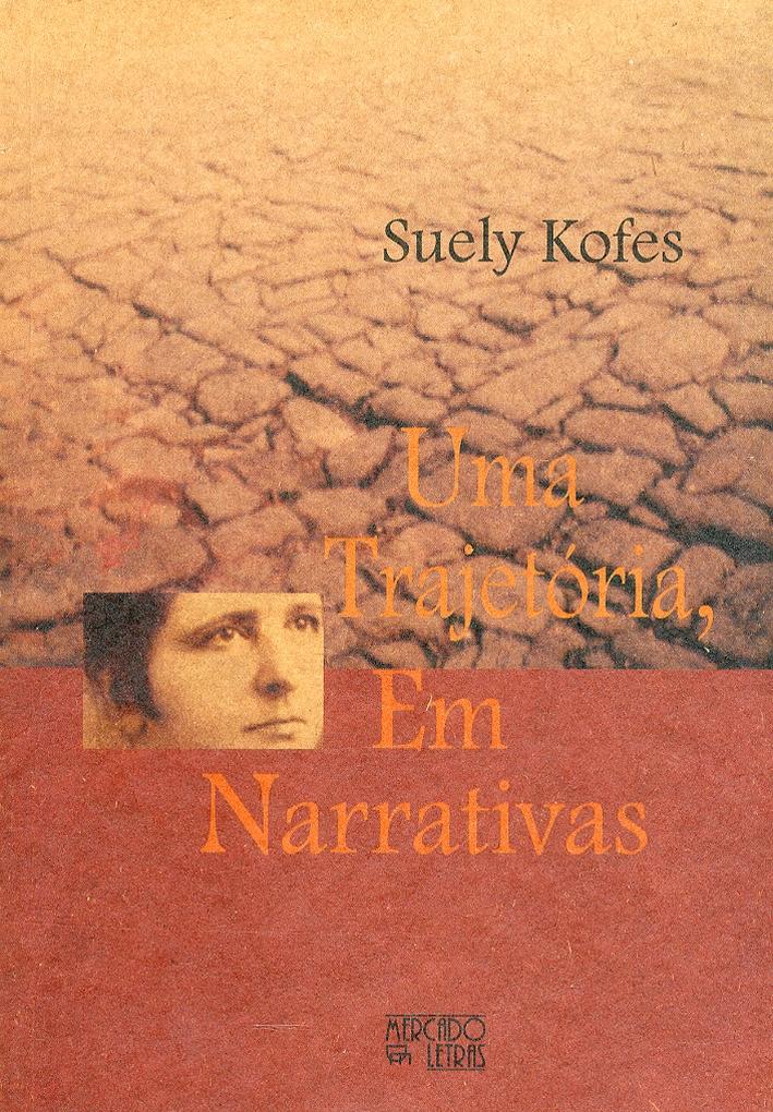 Uma trajetòria. Em narrativas. [Portuguese Edition]