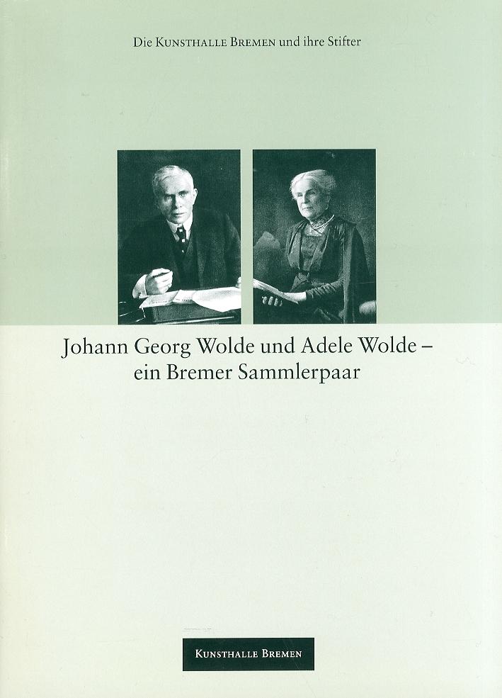 Johann georg wolde und Abele Wolde ein Bremer Sammlerpaar
