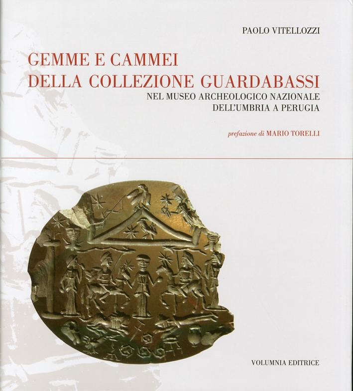Gemme e cammei della collezione Guardabassi. Nel Museo Archeologico Nazionale dell'Umbria a Perugia