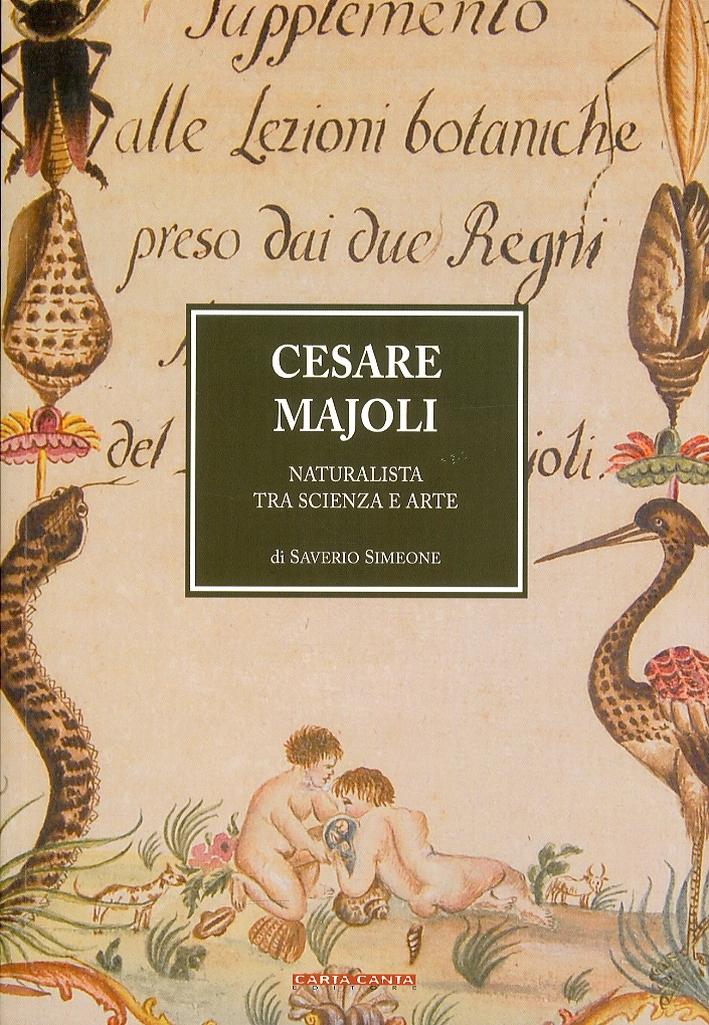Cesare Majoli. Naturalista tra scienza e arte