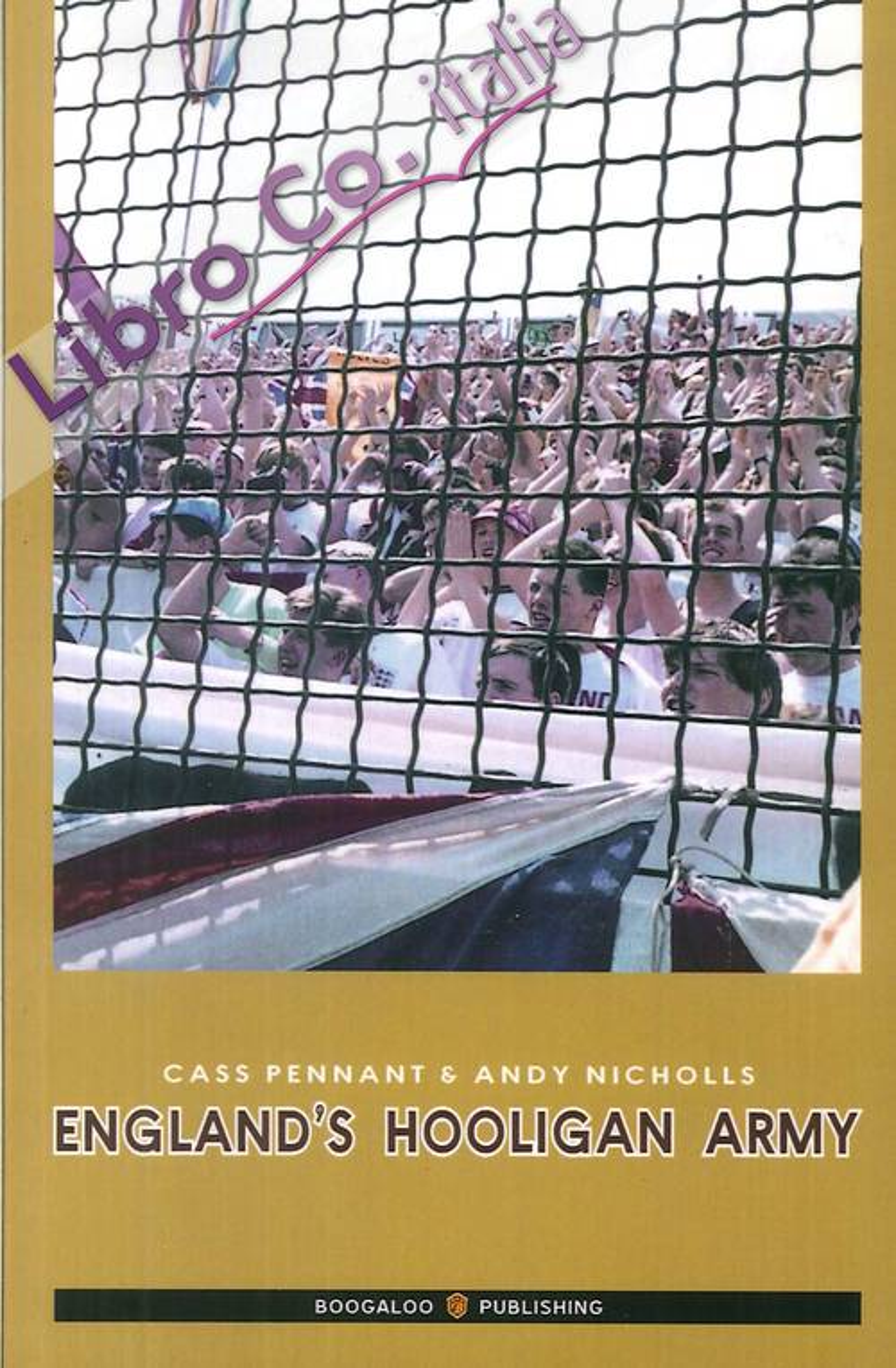 England's hooligan army. Ediz. italiana.