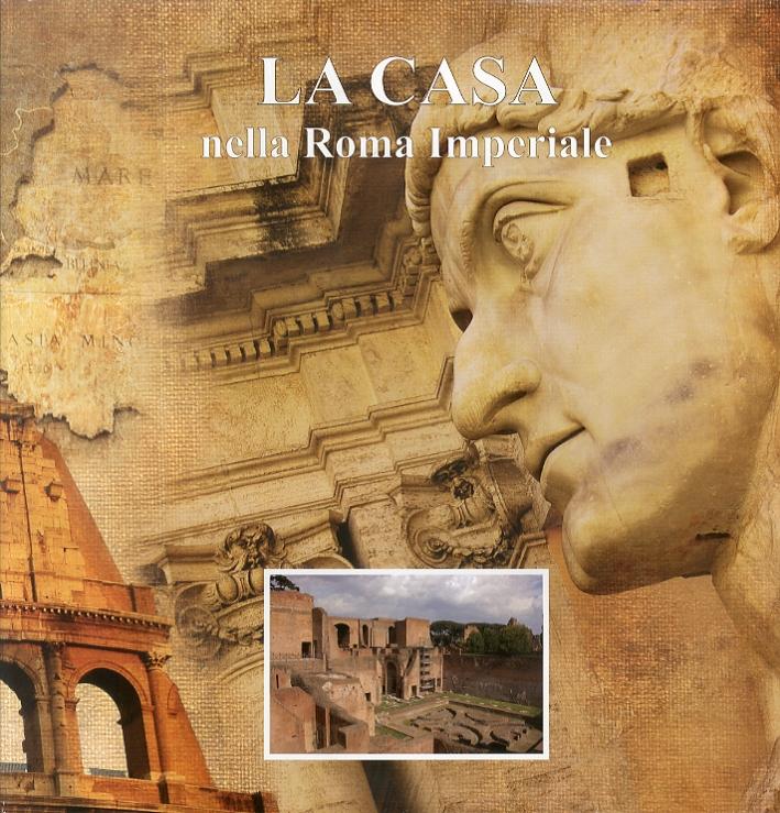 Imago Urbis. La Casa nella Roma imperiale