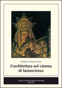 L'Architettura nel Cinema di Fantascienza