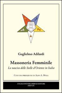 Massoneria femminile. La nascita delle stelle d'oriente in Italia