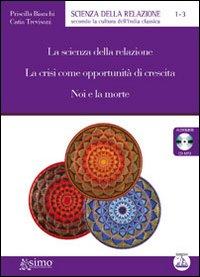 La scienza della relazione-La crisi come opportunità di crescita-Noi e la morte. 3 audiolibri. Formato MP3. Audiolibro. CD Audio