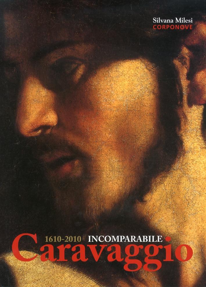 1610-2010. Incomparabile Caravaggio