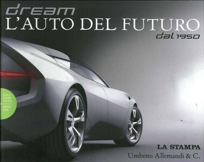 Dream. L'Auto del Futuro dal 1950
