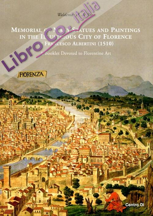 Memorial of Many Statues and Paintings in the Illustrious City of Florence by Francesco Albertini (1510). A Booklet Devoted to Florentine Art