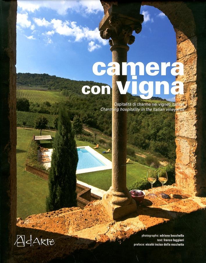 Camera con Vigna. Ospitalità di Charme nei Vigneti Italiani. Charming hospitality in the Italian vineyards