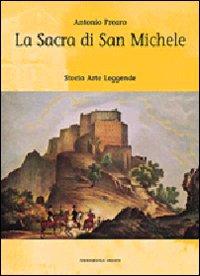La Sacra di san Michele. Storia, arte, leggende