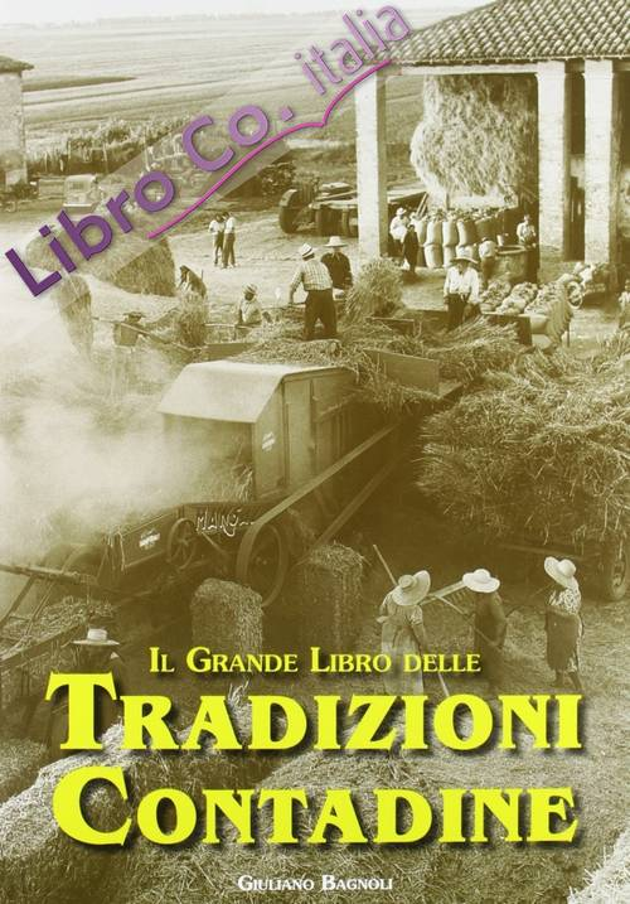 Il grande libro delle tradizioni contadine. Antologia per un'atmosfera