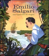 Emilio Salgari navigatore di sogni. Ediz. illustrata