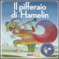 Il pifferaio di Hamelin. Con CD Audio