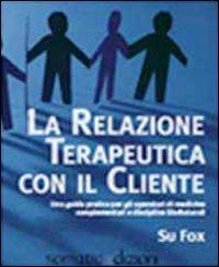 La relazione terapeutica con il cliente. Ediz. multilingue