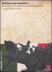 Dall'Unità alla Repubblica. Percorsi e temi dell'Italia contemporanea