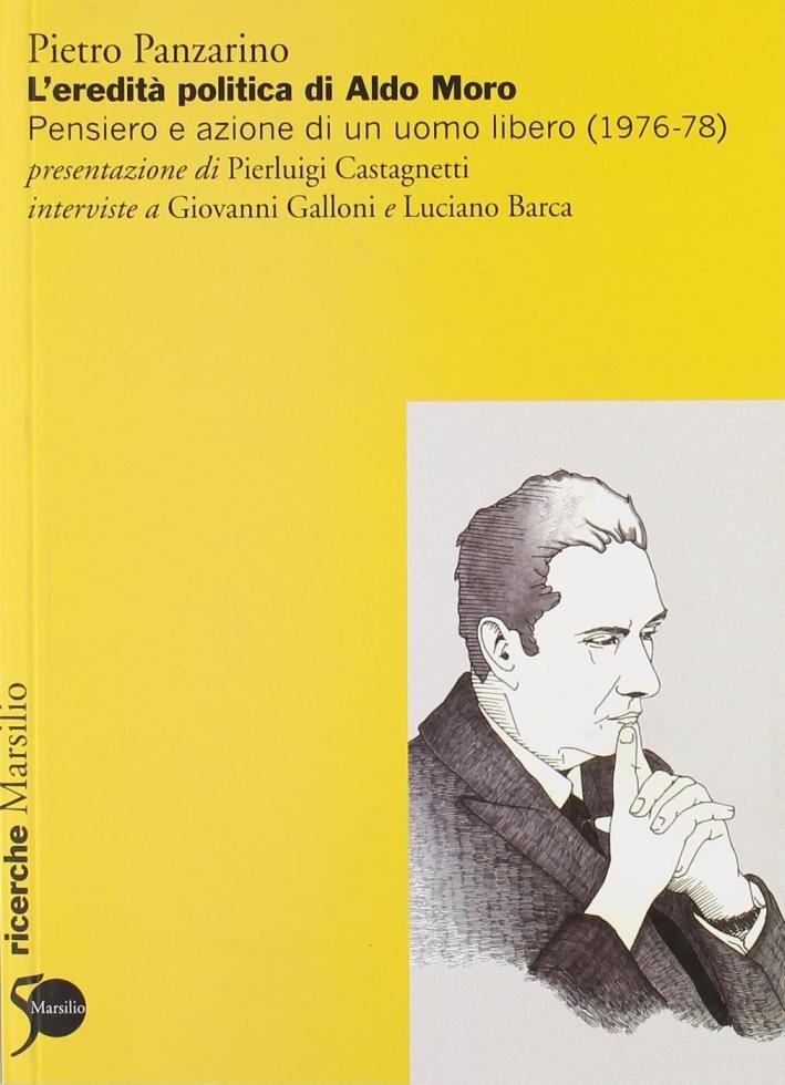 L'eredità politica di Aldo Moro. Pensiero e azione di un uomo libero (1976-78)