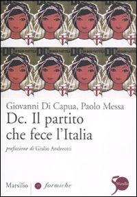 Dc. Il partito che fece l'Italia