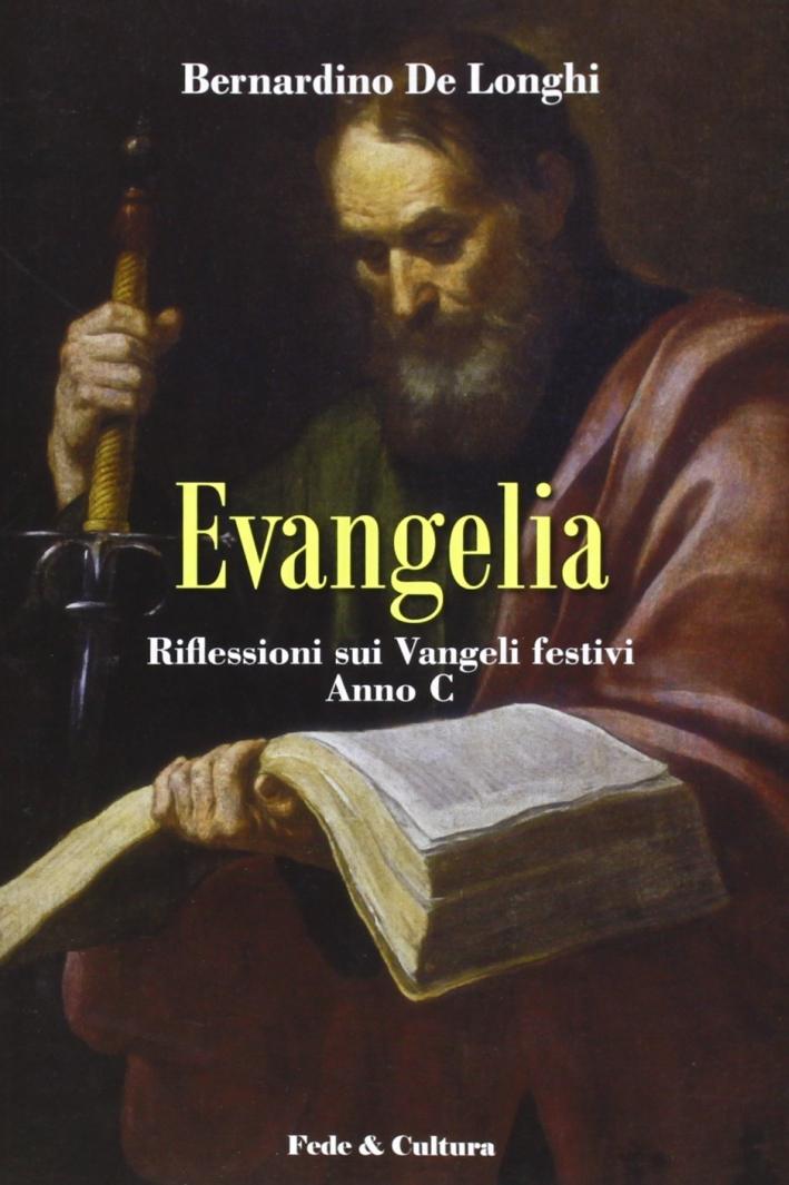 Evengelia. Riflessioni sui vangeli festivi. Anno C (1997-98)