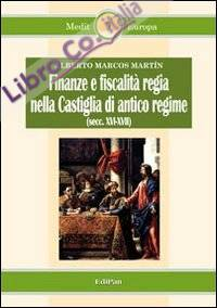 Finanze e fiscalità regia nella Castiglia di antico regime (secc. XVI-XVII)