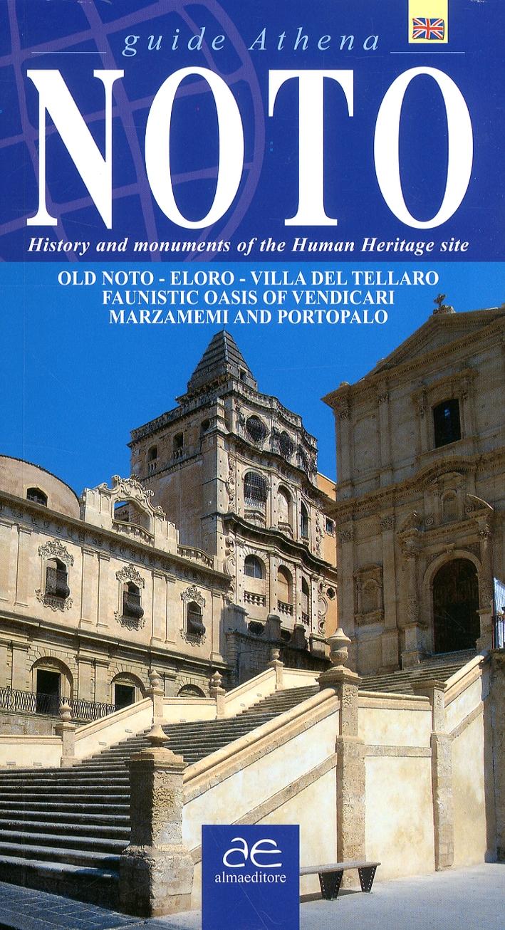 Noto. History and monuments of the human heritage site. Ild Noto, Eloro, Villa del Tellaro, Faunistic oasis of vendicari, Marzamemi and Portopalo