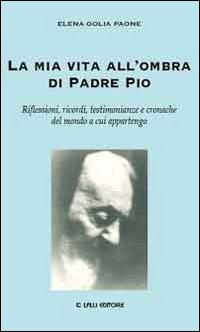 La mia vita all'ombra di Padre Pio