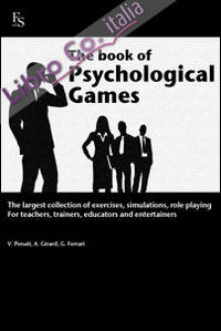 The book of psychological games. The largest collection of exercises, simulation, role playing. For teachers, trainers, educators and entertainers