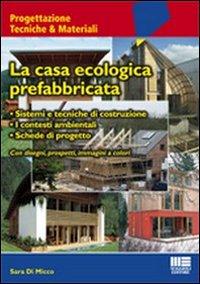 La casa ecologica prefabbricata