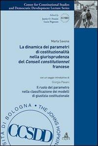 La dinamica dei parametri di costituzionalità nella giurisprudenza del Conseil constitutionnel francese. Il ruolo del parametro nella classificazione dei modelli...