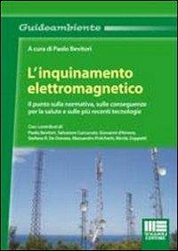 L'inquinamento elettromagnetico. Il punto sulla normativa, sulle conseguenze per la salute e sulle più recenti tecnologie