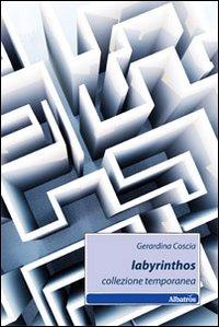 Labyrinthos. Collezione temporanea