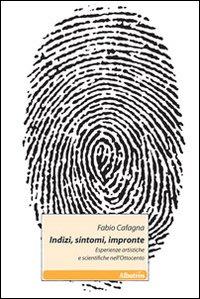 Indizi, sintomi, impronte. Esperienze artistiche e scientifiche nell'Ottocento