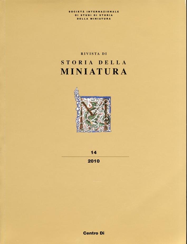 Rivista di Storia della Miniatura. 14. 2010. [Ed. Italiana e Inglese]