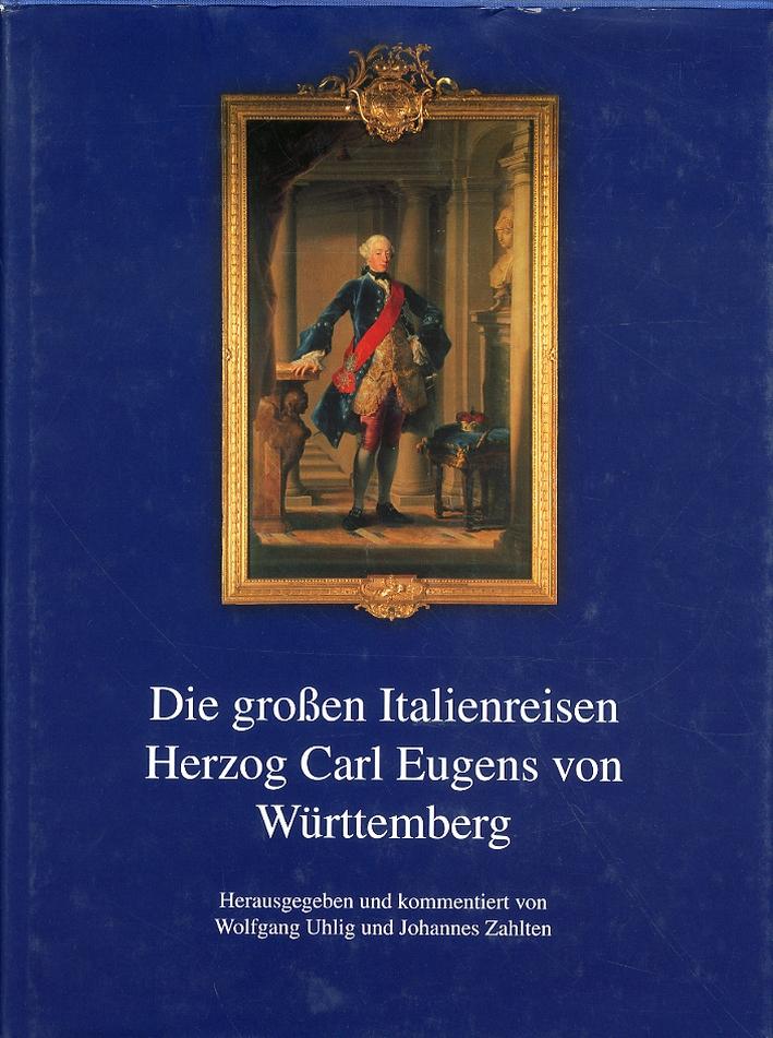 Die groben italienreisen herzog Carl Eugens von Wurttenmberg