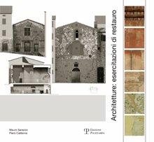 Architetture. Esercitazioni di restauro. Laboratori per la conservazione