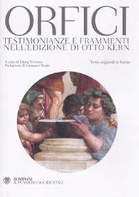 Orfici. Testimonianze e frammenti nell'edizione di Otto Kern. Testi originali a fronte