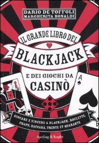 Il Grande Libro del Blackjack e dei Giochi da Casinò.