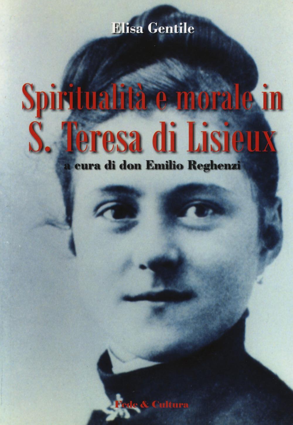 Spiritualità e morale in S. Teresa di Lisieux